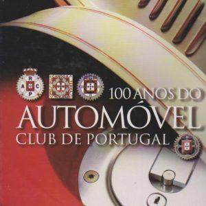 100 ANOS DO AUTOMÓVEL CLUB DE PORTUGAL * João Lopes da Silva   2003