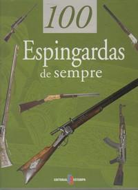 100 ESPINGARDAS DE SEMPRE * Stéphan Jouve