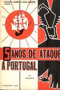 5 ANOS DE ATAQUE A PORTUGAL – Brado de Armas de um Soldade de África                Ernesto Moreira dos Santos