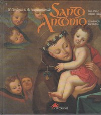 8º CENTENÁRIO DO NASCIMENTODE SANTO ANTÓNIOLuís Krus, Arlindo Caldeira ; coord. José Mattoso