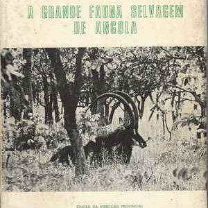 A GRANDE FAUNA SELVAGEM DE ANGOLA  *  S. Newton da Silva * 1970