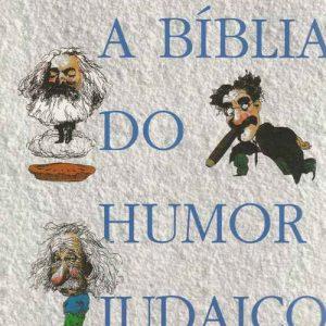 A BÍBLIA DO HUMOR JUDAICO II Marc-Alain Ouaknin e Dory Rotnemer