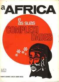 A ÁFRICA E AS SUAS COMPLEXIDADES        –  Tenente-Coronel   Carlos Gomes Bessa     –     1965