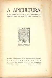 A APICULTURA – Suas Possibilidades de Desenvolvimento nas Provincias do Ultramar          Luiz Quartin Graça    1934