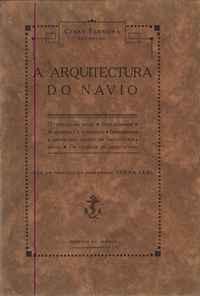 A ARQUITECTURA DO NAVIO  Engº César Ferreira  –  1933