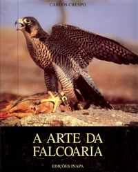 A ARTE DA FALCOARIA <br /> Carlos Crespo