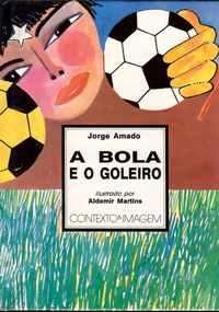 A BOLA E O GOLEIRO          Jorge Amado