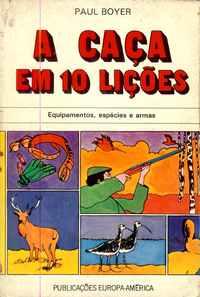 A CAÇA EM 10 LIÇÕES<br /> Paul Boyer