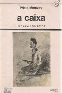 A CAIXA : Peça em Dois Actos – Prista Monteiro