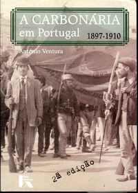 A CARBONÁRIA EM PORTUGAL 1897-1910        António Ventura