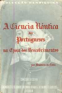 A CIÊNCIA NÁUTICA DOS PORTUGUESES NA ÉPOCA DOS DESCOBRIMENTOS  A. Fontoura da Costa  1958