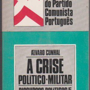 A CRISE POLÍTICO-MILITAR : Discursos Políticos / 5 (Maio/Novembro 1975) * Álvaro Cunhal   1976