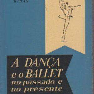 A DANÇA E O BALLET : No Passado e no Presente * Tomaz Ribas   1959