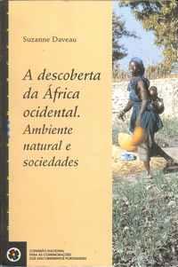 A DESCOBERTA DA ÁFRICA OCIDENTAL.    Ambiente Natural  E  Sociedades.       Suzanne Daveau