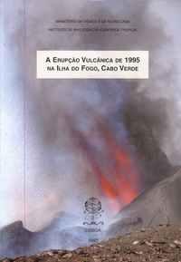 A ERUPÇÃO VULCÂNICA DE 1995 NA ILHA DO FOGO, CABO VERDE