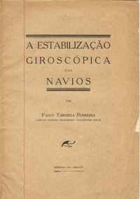 A ESTABILIZAÇÃO GIROSCÓPICA DOS NAVIOS  Vasco Taborda Ferreira