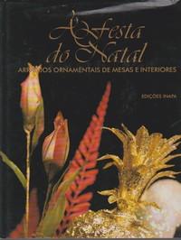 A FESTA DO NATAL : Arranjos Ornamentais de Mesas e Interiores * Guiomar Motta Marques