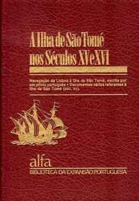 A ILHA DE SÃO TOMÉ NOS SÉCULOS XV E XVI  –  DIR. Luís de Albuquerque
