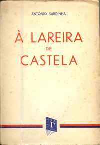 À LAREIRA DE CASTELA  António Sardinha  1943