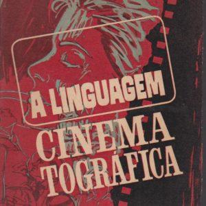 A LINGUAGEM CINEMATOGRÁFICA * Marcel Martin   1963