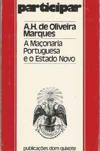 A MAÇONARIA PORTUGUESA  E O ESTADO NOVO       *   A. H . de Oliveira Marques     *   1975
