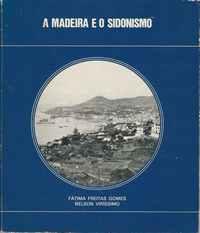 A MADEIRA E O SIDONISMO      Fátima Freitas Gomes e Nelson Veríssimo    *   1983