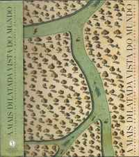 A MAIS DILATADA VISTA  DO MUNDO       * Inventário Da Colecção Cartográfica Da CASA Da ÍNSUA       *    Coord. João Carlos Garcia        2002