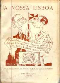 A NOSSA LISBOA  * Gustavo de Matos Sequeira e Luiz Pastor de Macedo