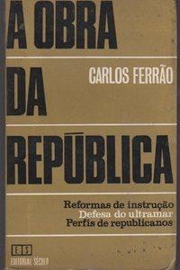 A OBRA DE REPÚBLICA * Carlos Ferrão   1966