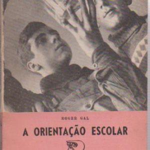 A ORIENTAÇÃO ESCOLAR * Roger Gal