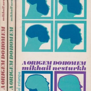 A ORIGEM DO HOMEM – 3 Vols. * Mikhail Nesturkh   1972