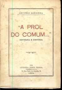 """""""A PROL DO COMUM…"""" Doutrina & História          António Sardinha    1934   1ª Ed."""