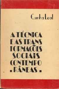 A TÉCNICA E AS TRANSFORMAÇÕES SOCIAIS CONTEMPORÂNEAS          Cunha Leal     1933