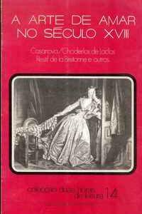A ARTE DE AMAR NO SÉCULO XVIII      Casanova e Outros        Selecção E Versão De Egito Gonçalves     1972