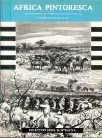 ÁFRICA PINTORESCA (Titulo Original de la Obra Editada en el Año 1888)   Facsimil de Los Grabados