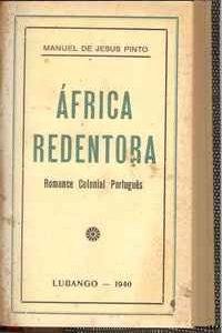 ÁFRICA REDENTORA Romance Colonial Português – Manuel de Jesus Pinto     1940
