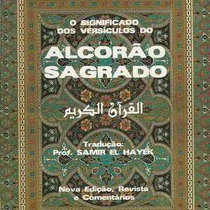 ALCORÃO SAGRADO * O Significado dos Versiculos * Trad. Prof Samir El Hayek  *  1994