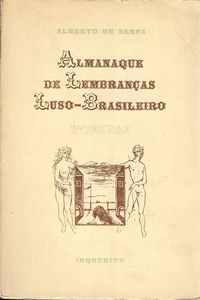 ALMANAQUE DE LEMBRANÇAS LUSO-BRASILEIRO          Alberto Serpa     1954   1ª Ed.