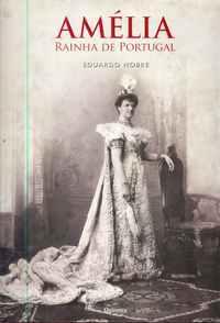 AMÉLIA, RAINHA DE PORTUGAL          Eduardo Nobre