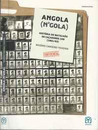 ANGOLA (N'GOLA)  História Do Batalhão De Caçadores 109 (1961/63)            Rogério Cardoso Teixeira