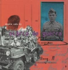 ANGOLA 1961-63  DIÁRIO DE GUERRA         Etelvino Da silva Batista