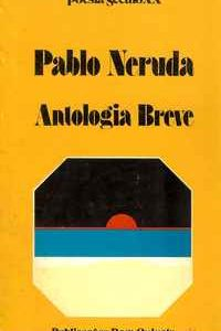 ANTOLOGIA BREVE – Pablo Neruda