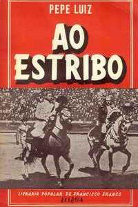 AO ESTRIBO –  Impressões Tauromáquicas      –     Pepe Luiz     –    1946