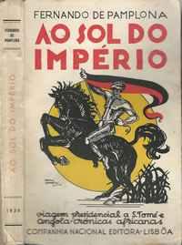 AO SOL DO IMPÉRIO  –  Viagem Presidencial  A  S.Tomé  E Angola – CRÓNICAS AFRICANAS   –    Fernando De Pamplona  –  1938