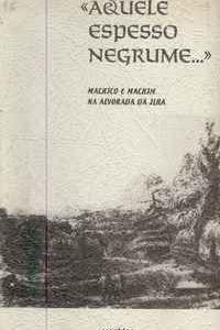 """""""AQUELE ESPESSO NEGRUME…"""" Machico e Machim na Alvorada da Ilha        Abel Mendonça"""