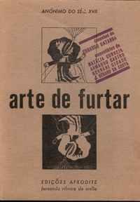 ARTE DE FURTAR     *    Anónimo do Séc. XVII      *   Edições  AFRODITE     1970