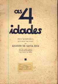 AS 4 IDADES – Peça Radiofónica Num Acto em Verso          Augusto de Santa-Rita     1935