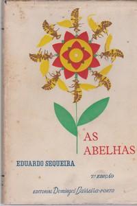 AS ABELHAS : Tratado de Apicultura Mobilista – Ilustrado com 200 Gravuras * Eduardo Sequeira