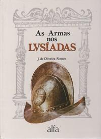 AS ARMAS NOS LUSÍADAS * J. de Oliveira Simões