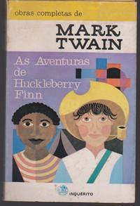 AS AVENTURAS DE HUCKLEBERRY FINN  Mark Twain